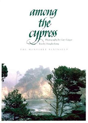 Among the Cypress: The Monterey Peninsula: Long, Douglas