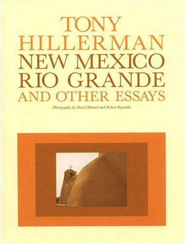 New Mexico, Rio Grande and other Essays.: Hillerman, Tony and David Muench