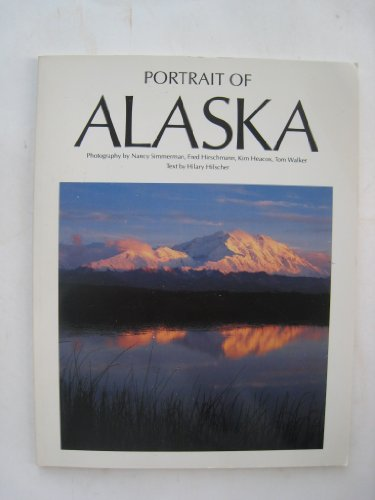 Portrait of Alaska (Portrait of America (Graphic Arts Center Pub Co)) (1558680950) by Hilscher, Hilary; Forster, C Bruce