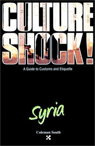 9781558682436: Culture Shock! Syria (Culture Shock! A Survival Guide to Customs & Etiquette)