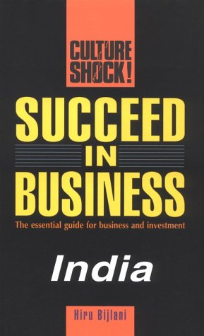 Culture Shock! Succeed in Business : India: Bijlani, Hiru