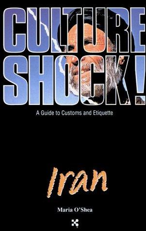 9781558684034: Culture Shock! Iran (Culture Shock! A Survival Guide to Customs & Etiquette)