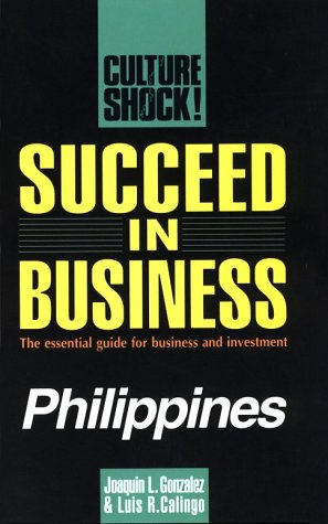 Succeed in Business: Philippines (Culture Shock! Success: Joaquin L Gonzalez