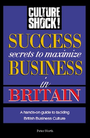 Success Secrets to Maximize Business in Britain: North, Peter