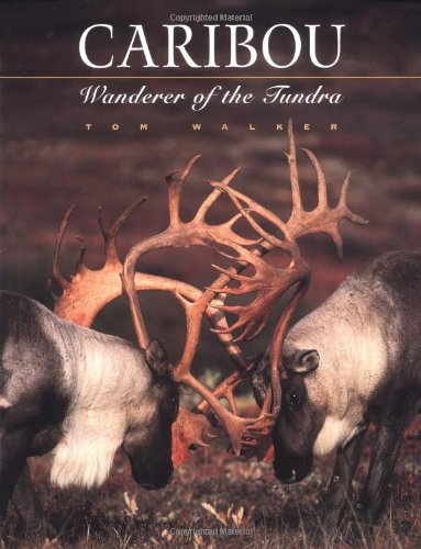 9781558685246: Caribou: Wanderer of the Tundra