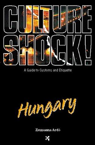 9781558685307: Culture Shock! Hungary (Culture Shock! A Survival Guide to Customs & Etiquette)