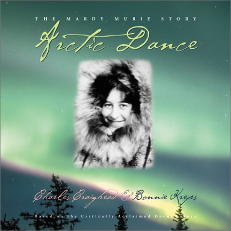 9781558686007: Arctic Dance: The Mardy Murie Story
