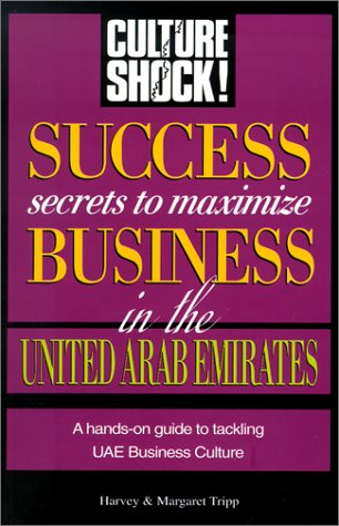 9781558686045: Success Secrets to Maximize Business in United Arab Emirates (Culture Shock! Success Secrets to Maximize Business)