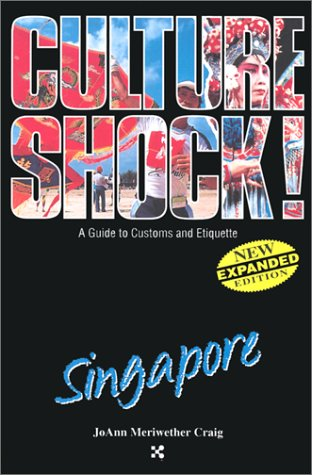 Singapore (Culture Shock! A Survival Guide to
