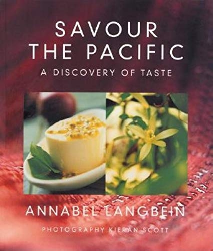 Savour the Pacific: A Discovery of Taste (1558686932) by Annabel Langbein