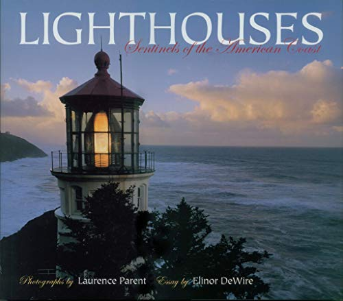 LIGHTHOUSES: SENTINELS OF THE AMERICAN COAST: DeWire, Elinor