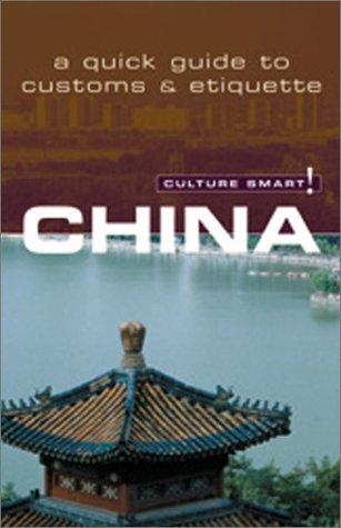 9781558687028: Culture Smart! China: A Quick Guide to Customs & Etiquette (Culture Smart! The Essential Guide to Customs & Culture)