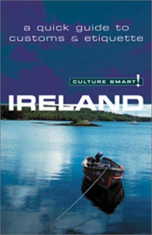 9781558687066: Culture Smart! Ireland (Culture Smart! The Essential Guide to Customs & Culture)