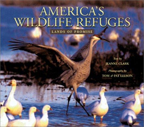 America's Wildlife Refuges: Lands of Promise: Jeanne Clark, Jeanne L Clark