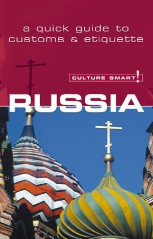 9781558687790: Culture Smart! Russia: A Quick Guide to Customs & Etiquette (Culture Smart! The Essential Guide to Customs & Culture)