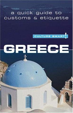 Culture Smart! Greece: A Quick Guide to: Constantine Buhayer