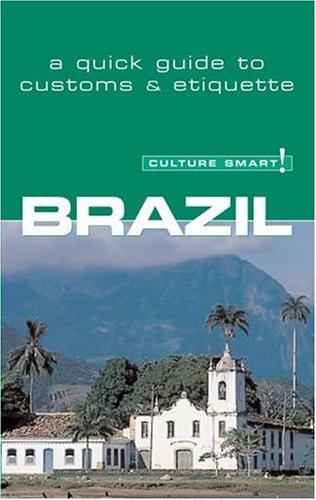 9781558689022: Culture Smart! Brazil (Culture Smart! The Essential Guide to Customs & Culture)