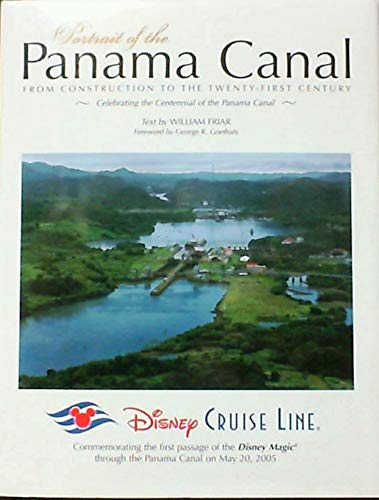 9781558689107: Portrait of the Panama Canal from Construction to the Twenty-First Century (Disney Cruise Line)