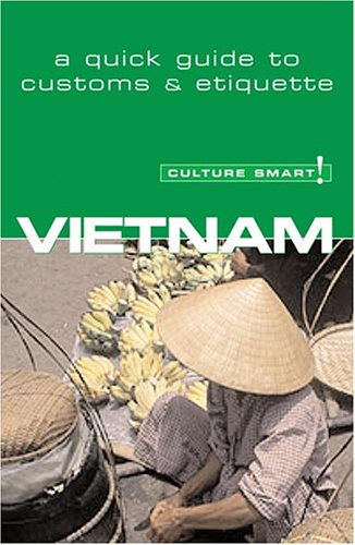 9781558689121: Culture Smart! Vietnam (Culture Smart! The Essential Guide to Customs & Culture)