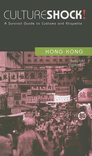 Culture Shock! Hong Kong: A Survival Guide: Wei, Betty; Li,