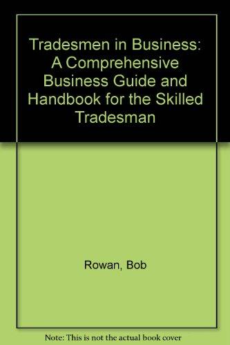 Tradesmen in Business: A Comprehensive Business Guide: Bob Rowan, Melvin