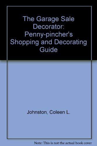 9781558701229: Garage Sale Decorator: A Penny-Pincher's Shopping and Decorating Guide
