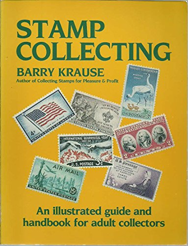 9781558701274: Stamp Collecting: An Illustrated Guide and Handbook for Adult Collectors