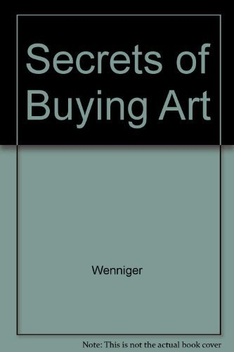 Secrets of Buying Art: Original Prints and Reproductions: Wenniger, Mary Ann; Wenniger, Mace