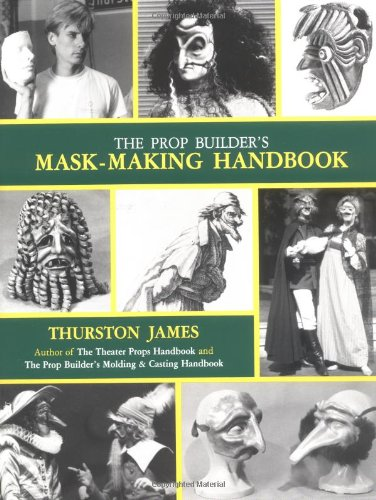9781558701663: The Prop Builder's Mask-Making Handbook