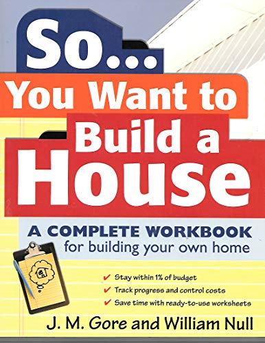 9781558701854: So You Want to Build a House: How to Be Your Own Contractor