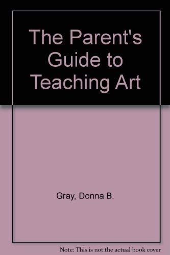 9781558702028: A Parent's Guide to Teaching Art