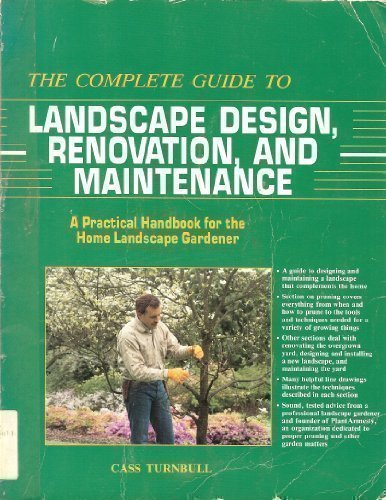 9781558702080: The Complete Guide to Landscape Design, Renovation, and Maintenance: A Practical Handbook for the Home Landscape Gardener