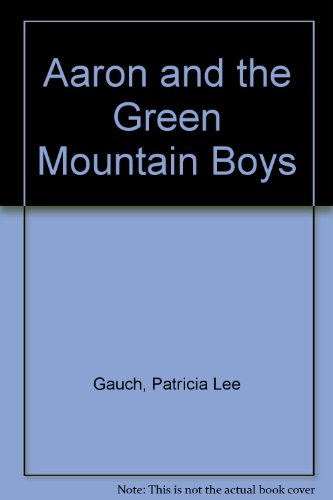 9781558702202: Aaron and the Green Mountain Boys
