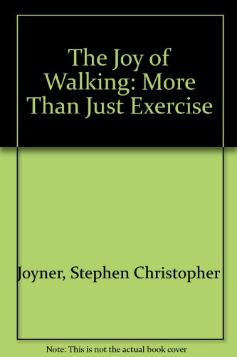 9781558702325: The Joy of Walking: More Than Just Exercise