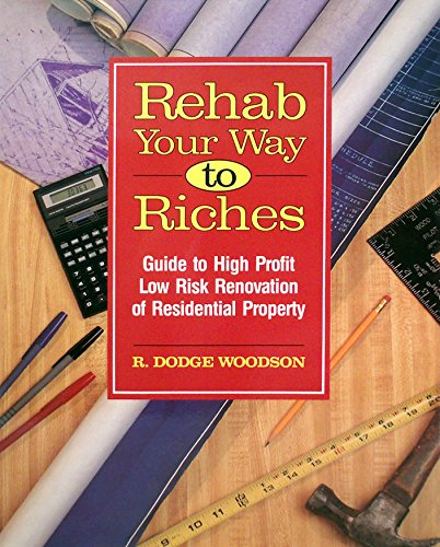 9781558702479: Rehab Your Way to Riches: Guide to High Profit/Low Risk Renovation of Residential Property