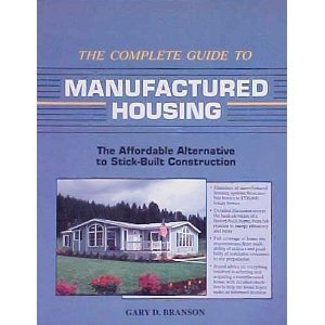 9781558702493: The Complete Guide to Manufactured Housing: The Affordable Alternative to Stick-Built Construction