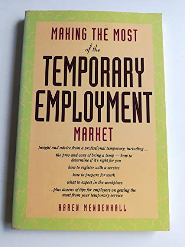 9781558702851: Making the Most of the Temporary Employment Market