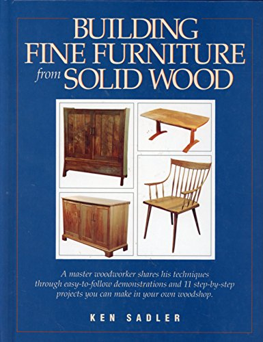9781558703278: Building Fine Furniture from Solid Wood