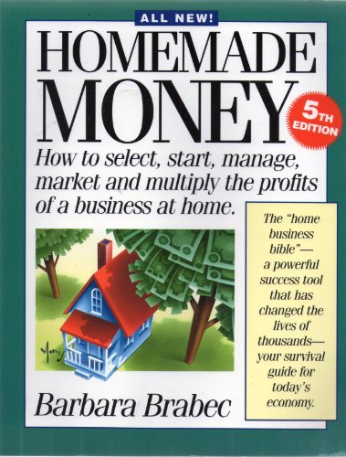 9781558703285: Homemade Money: How to Select, Start, Manage, Market and Multiply the Profits of a Business at Home