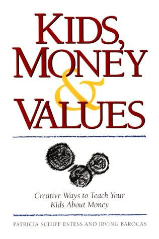 Kids, Money & Values: Estess, Patricia Schiff; Barocas, Irving