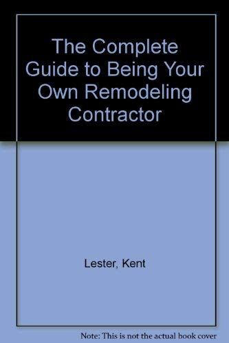 9781558703377: The Complete Guide to Being Your Own Remodeling Contractor