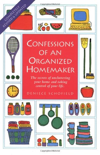 9781558703612: Confessions of an Organized Homemaker: The Secrets of Uncluttering Your Home and Taking Control of Your Life