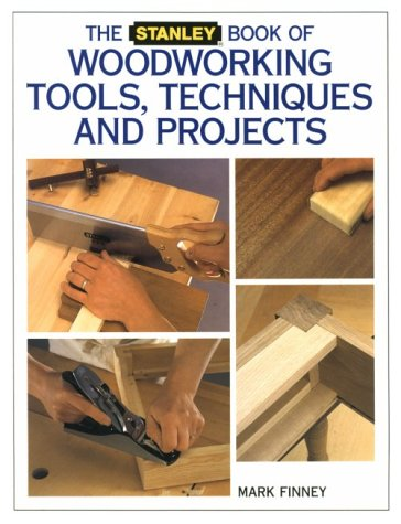 9781558703797: The Stanley Book of Woodworking Tools, Techniques and Projects