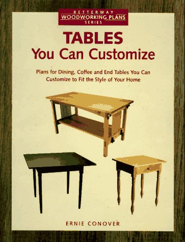 9781558703971: Tables You Can Customize (Betterway Woodworking Plans Series)