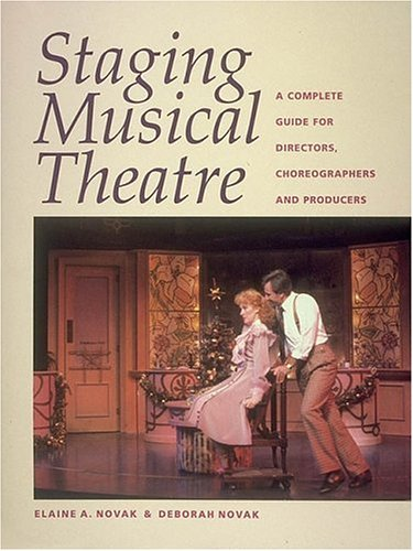 9781558704077: Staging Musical Theatre: A Complete Guide for Directors, Choreographers and Producers