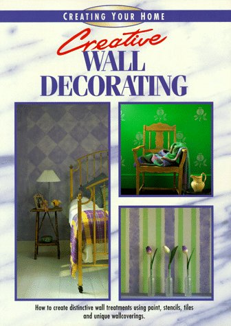 9781558704152: Creative Wall Decorating (Creating Your Home Series)