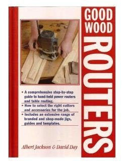 Good Wood Routers 9781558704176 A comprehensive guide to working with the power router - from basic procedures to freehand routing and jointing. Invaluable for the novi