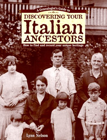 9781558704268: A Genealogist's Guide to Discovering Your Italian Ancestors: How to Find and Record Your Unique Heritage (Genealogist's Guides to Discovering Your Ancestor...)
