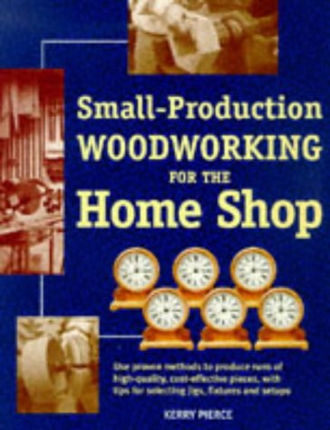 9781558704626: Small-Production Woodworking for the Home Shop