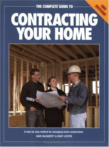 The Complete Guide to Contracting Your Home: Dave McGuerty, Kent